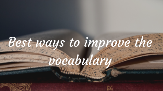 Best ways to improve the vocabulary
