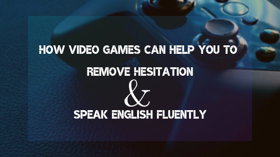 How Video Games can help you to Remove Hesitation