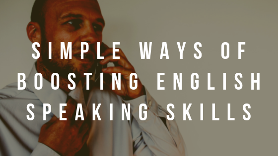 Simple Ways of Boosting English Speaking Skills