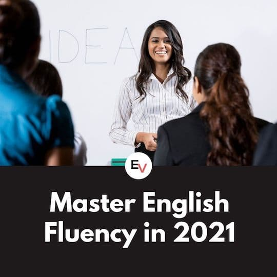 Master English Fluency in 2021