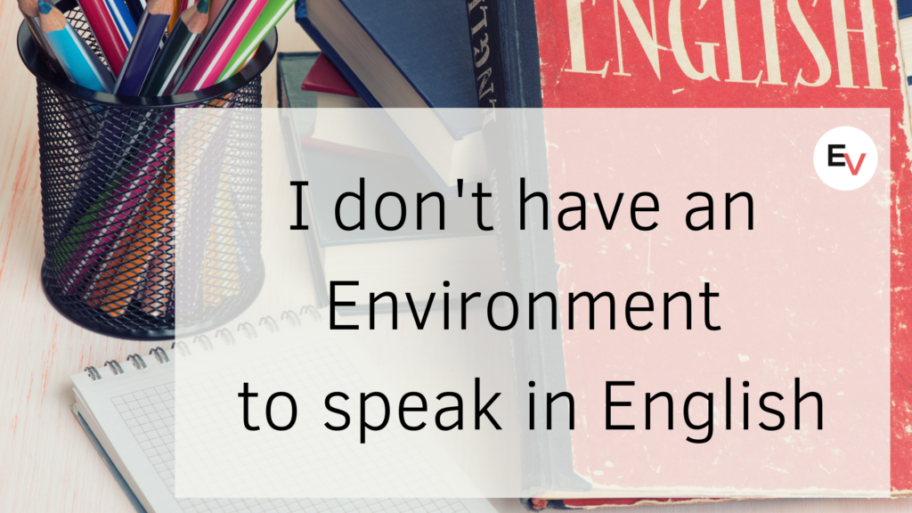 How to learn English in Non-English environment