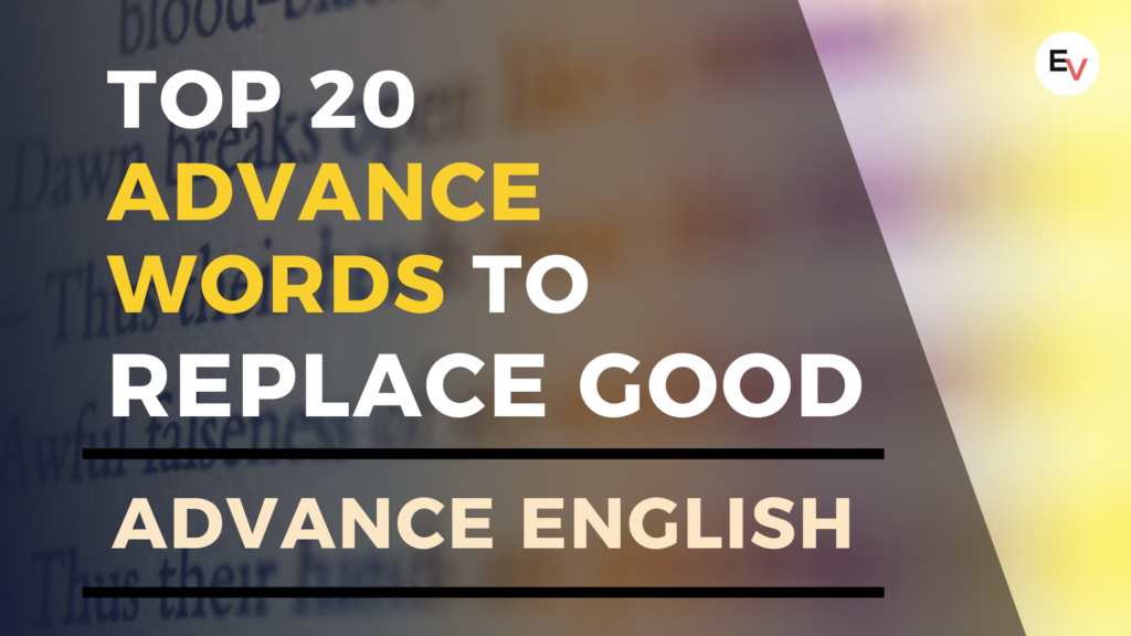 Top 20 advance words to replace good